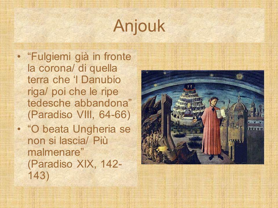 Anjouk Fulgiemi già in fronte la corona/ di quella terra che 'l Danubio riga/ poi che le ripe tedesche abbandona (Paradiso VIII, 64-66)