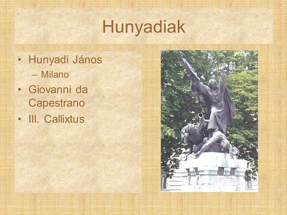 Hunyadiak Hunyadi János Milano Giovanni da Capestrano III. Callixtus