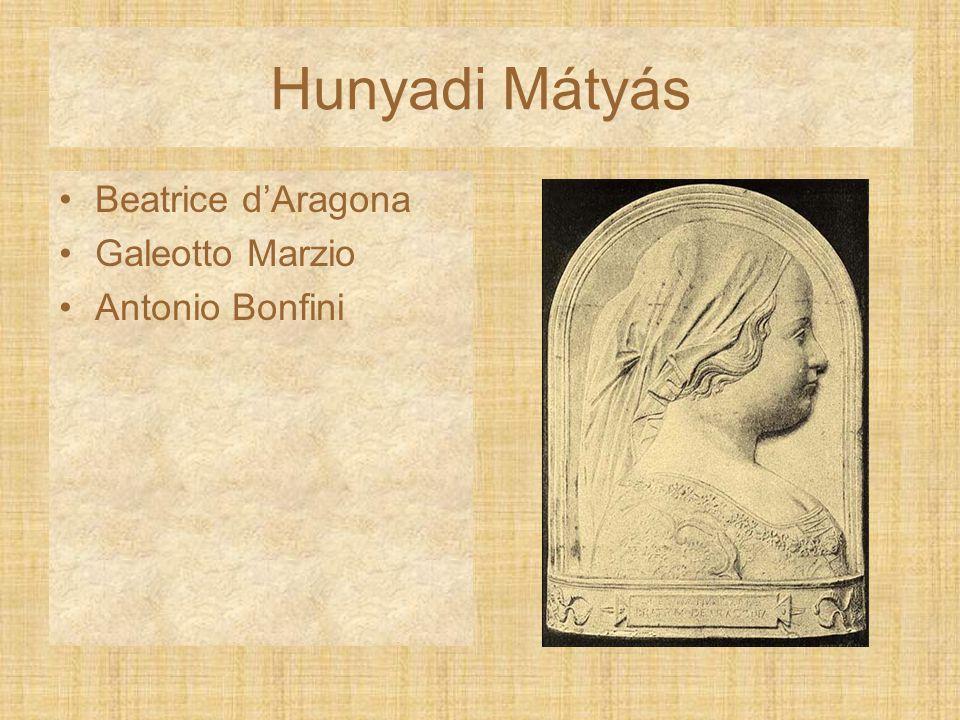 Hunyadi Mátyás Beatrice d'Aragona Galeotto Marzio Antonio Bonfini