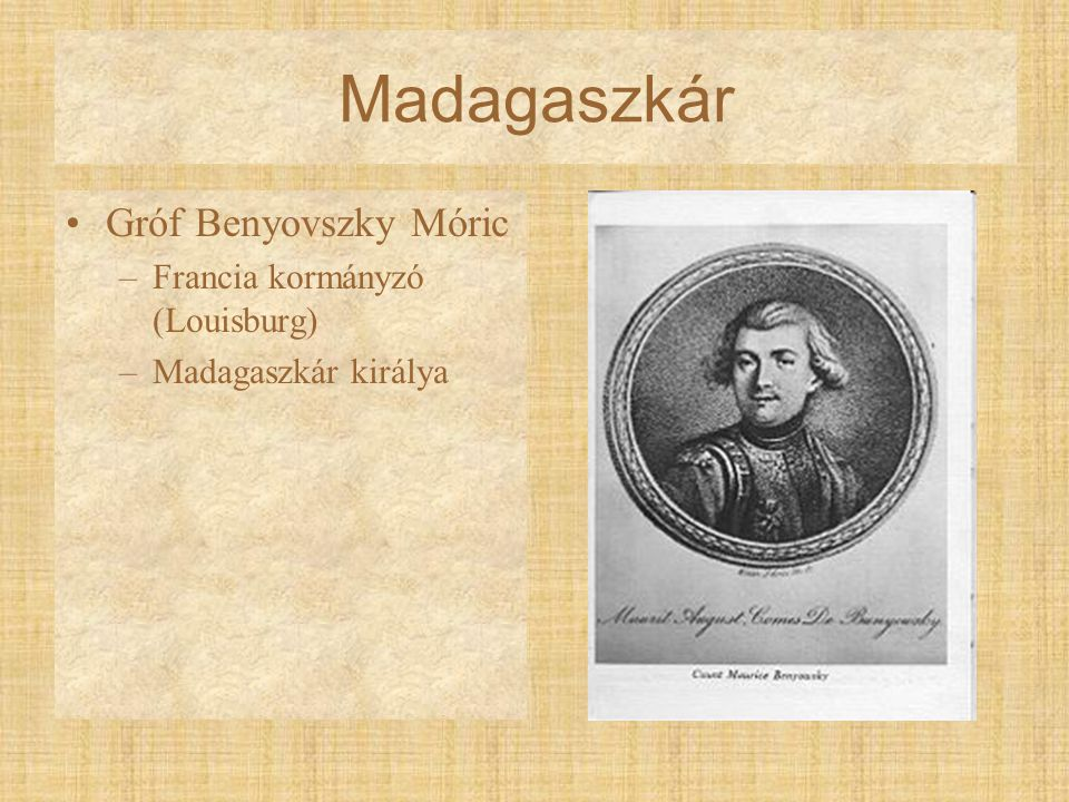 Madagaszkár Gróf Benyovszky Móric Francia kormányzó (Louisburg)