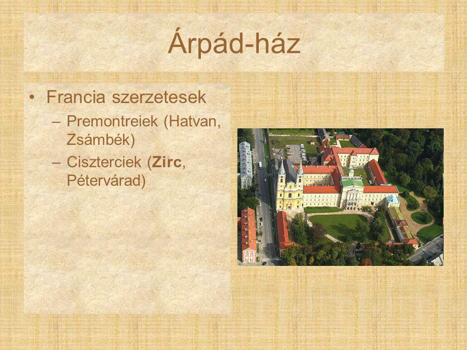 Árpád-ház Francia szerzetesek Premontreiek (Hatvan, Zsámbék)