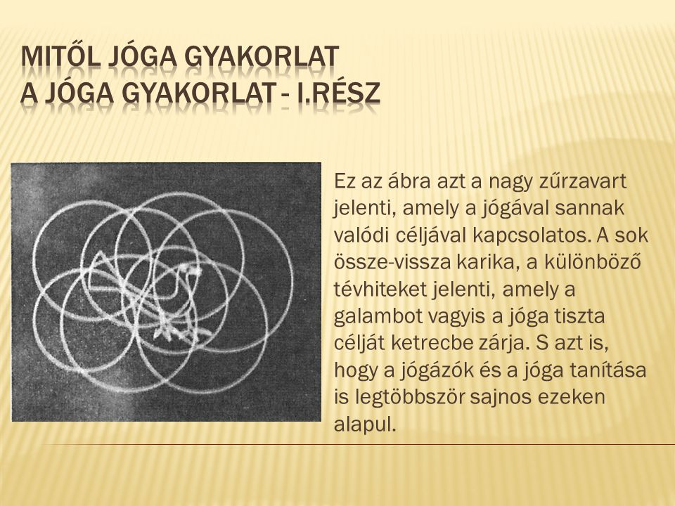 MITŐL JÓGA GYAKORLAT A JÓGA GYAKORLAT - I.RÉSZ