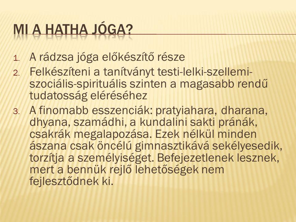 MI A HATHA JÓGA A rádzsa jóga előkészítő része