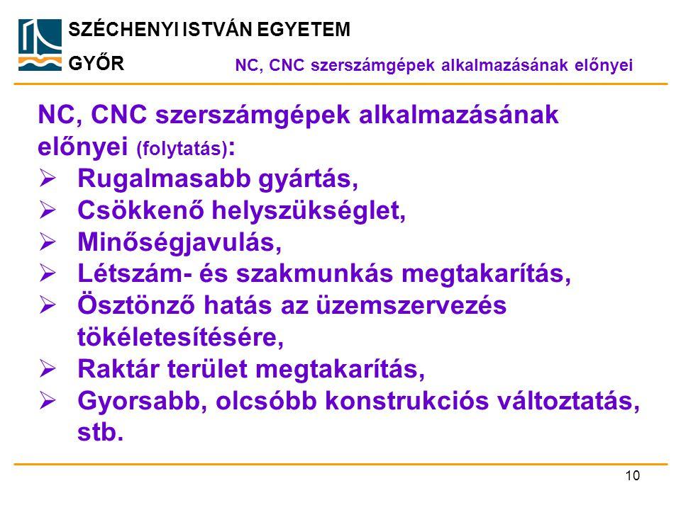 NC, CNC szerszámgépek alkalmazásának előnyei (folytatás):