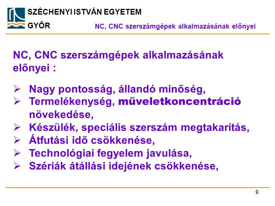 NC, CNC szerszámgépek alkalmazásának előnyei :