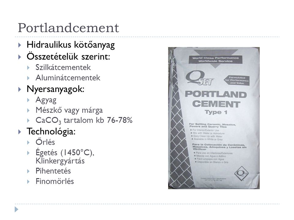 Portlandcement Hidraulikus kötőanyag Összetételük szerint: