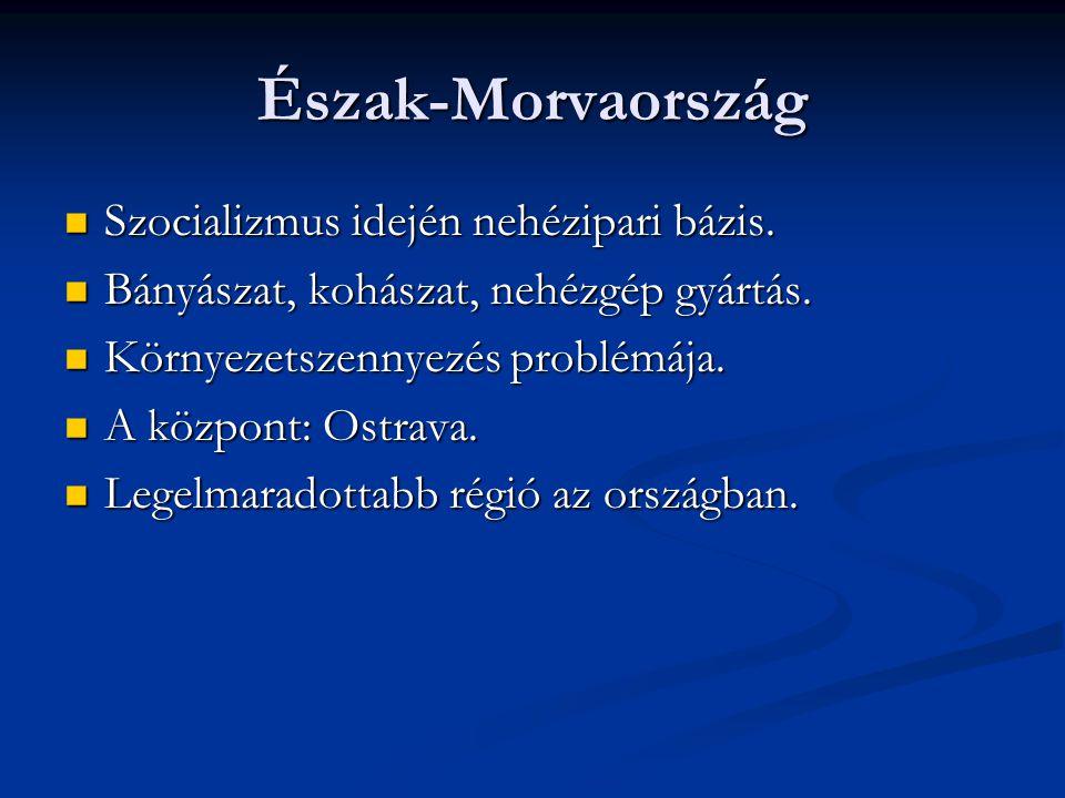 Észak-Morvaország Szocializmus idején nehézipari bázis.