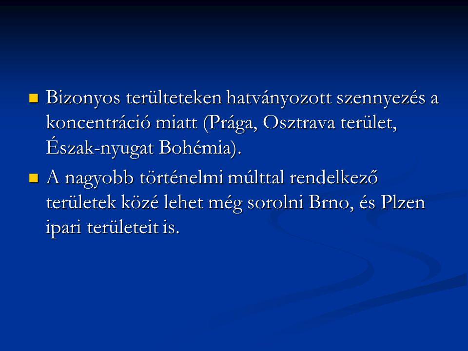 Bizonyos terülteteken hatványozott szennyezés a koncentráció miatt (Prága, Osztrava terület, Észak-nyugat Bohémia).