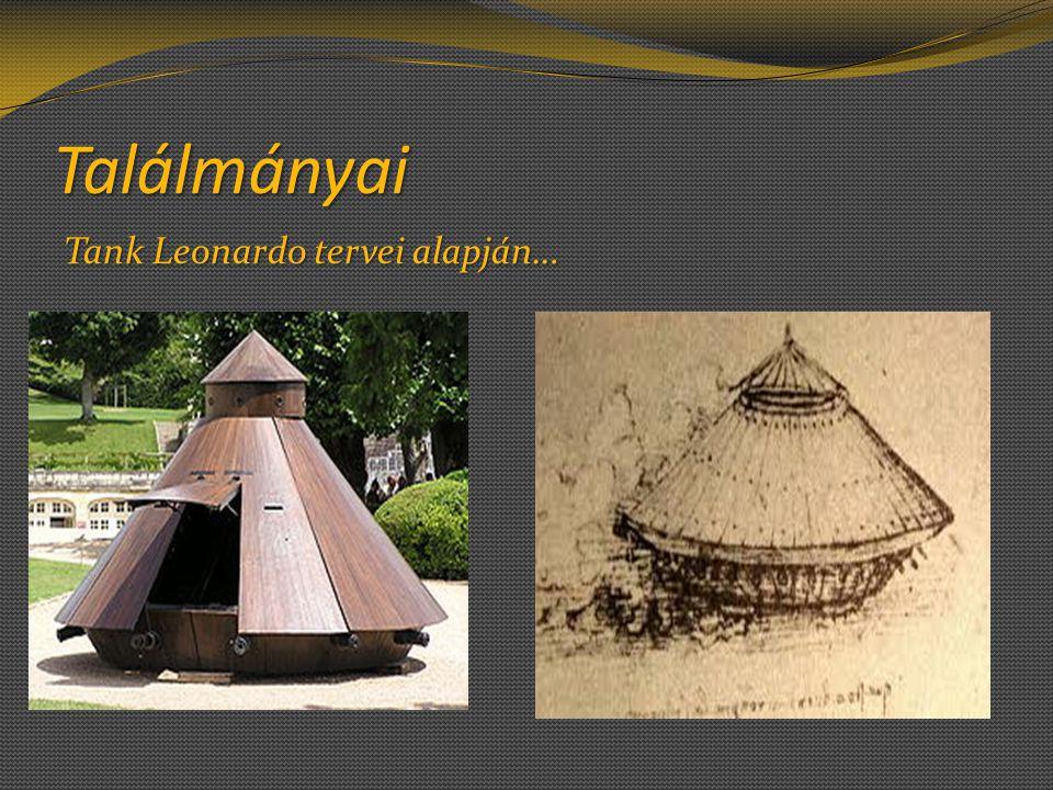 Találmányai Tank Leonardo tervei alapján…
