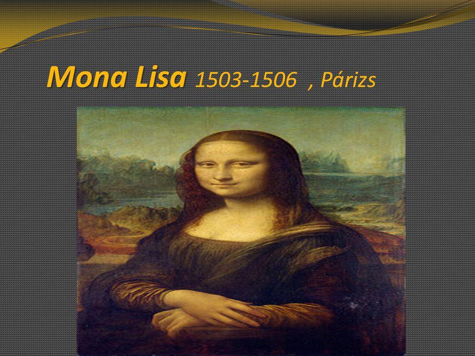 Mona Lisa 1503-1506 , Párizs
