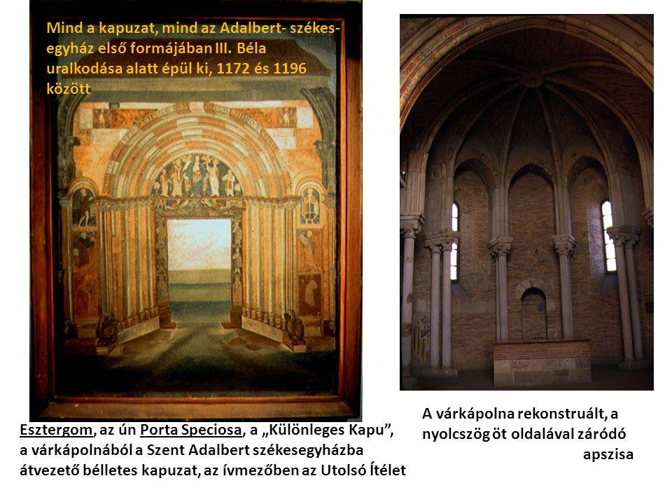 Mind a kapuzat, mind az Adalbert- székes- egyház első formájában III