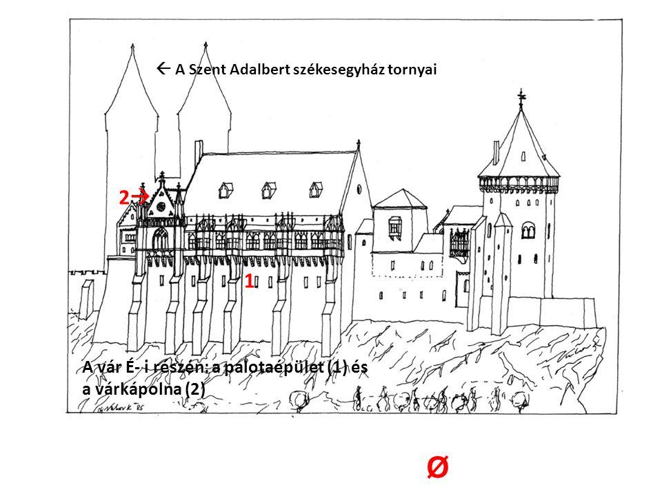 Ø 2 1 A vár É- i részén: a palotaépület (1) és a várkápolna (2)