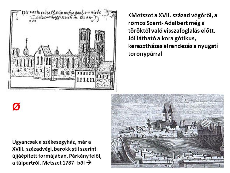Metszet a XVII. század végéről, a romos Szent- Adalbert még a töröktől való visszafoglalás előtt.