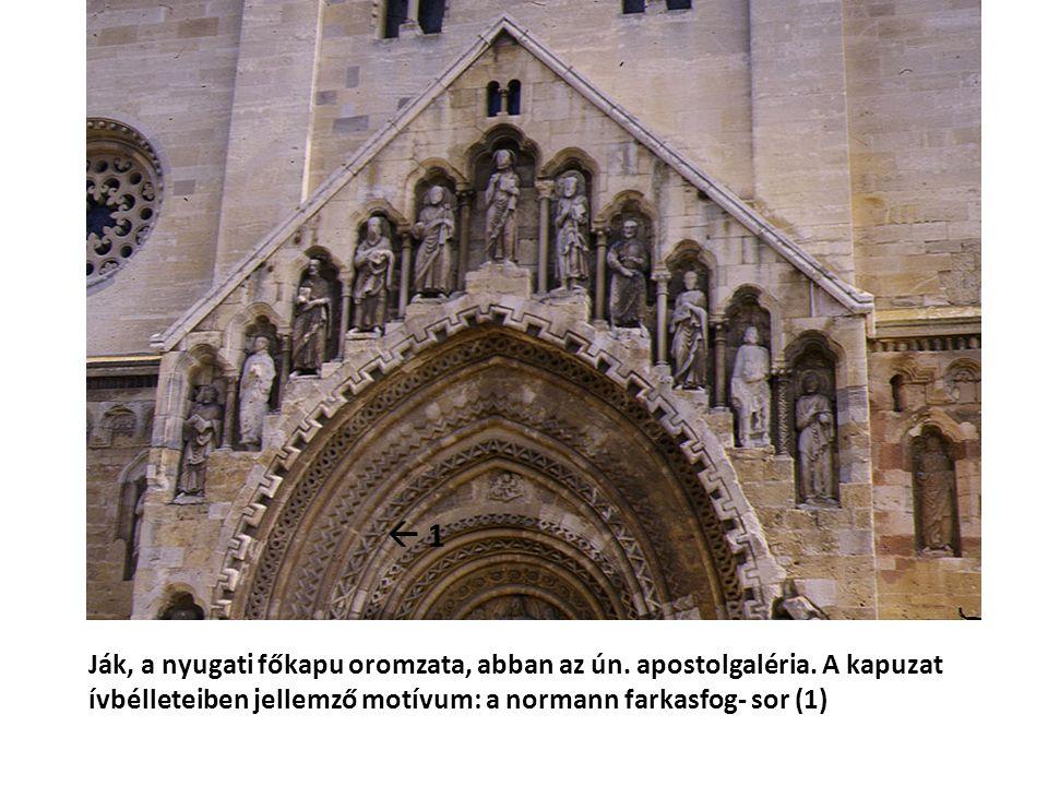  1 Ják, a nyugati főkapu oromzata, abban az ún. apostolgaléria.