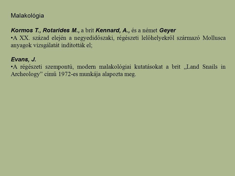 Malakológia Kormos T., Rotarides M., a brit Kennard, A., és a német Geyer.