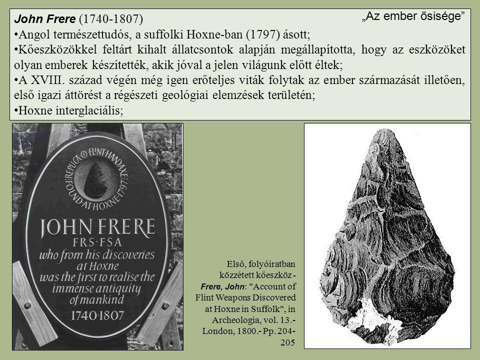 Angol természettudós, a suffolki Hoxne-ban (1797) ásott;