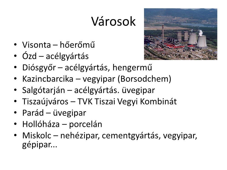 Városok Visonta – hőerőmű Ózd – acélgyártás