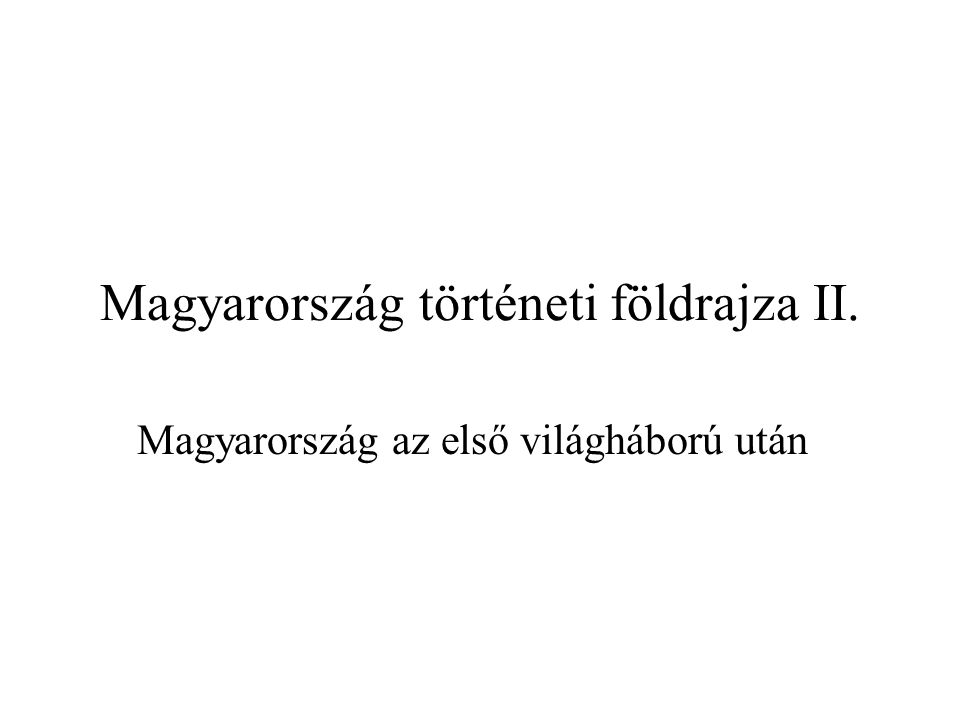 Magyarország történeti földrajza II.