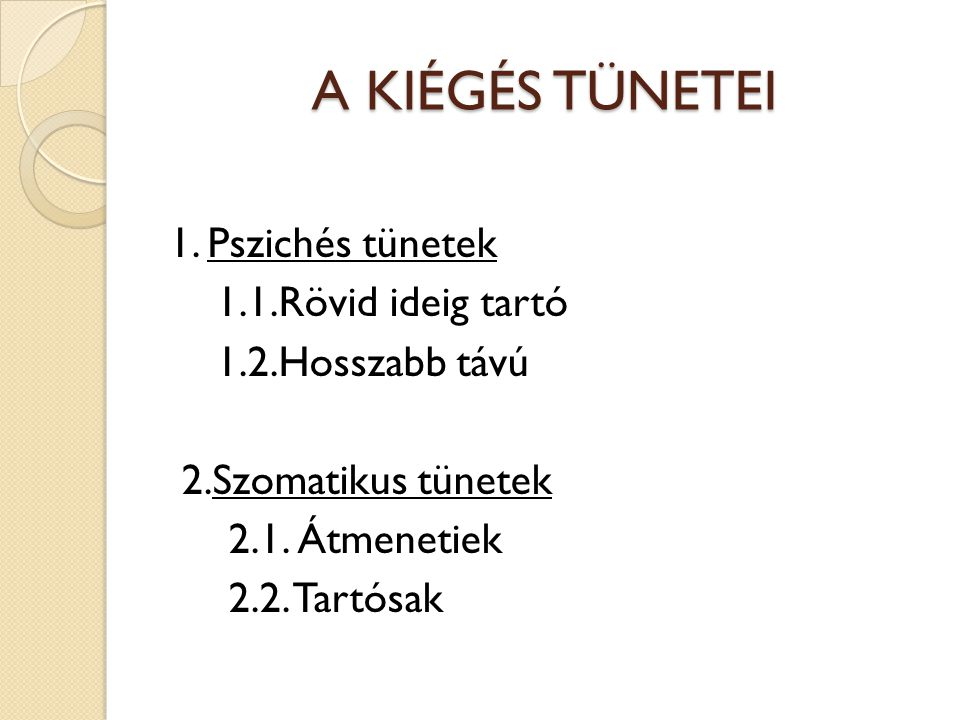 A KIÉGÉS TÜNETEI 1.