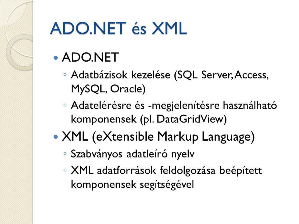 ADO.NET és XML ADO.NET XML (eXtensible Markup Language)