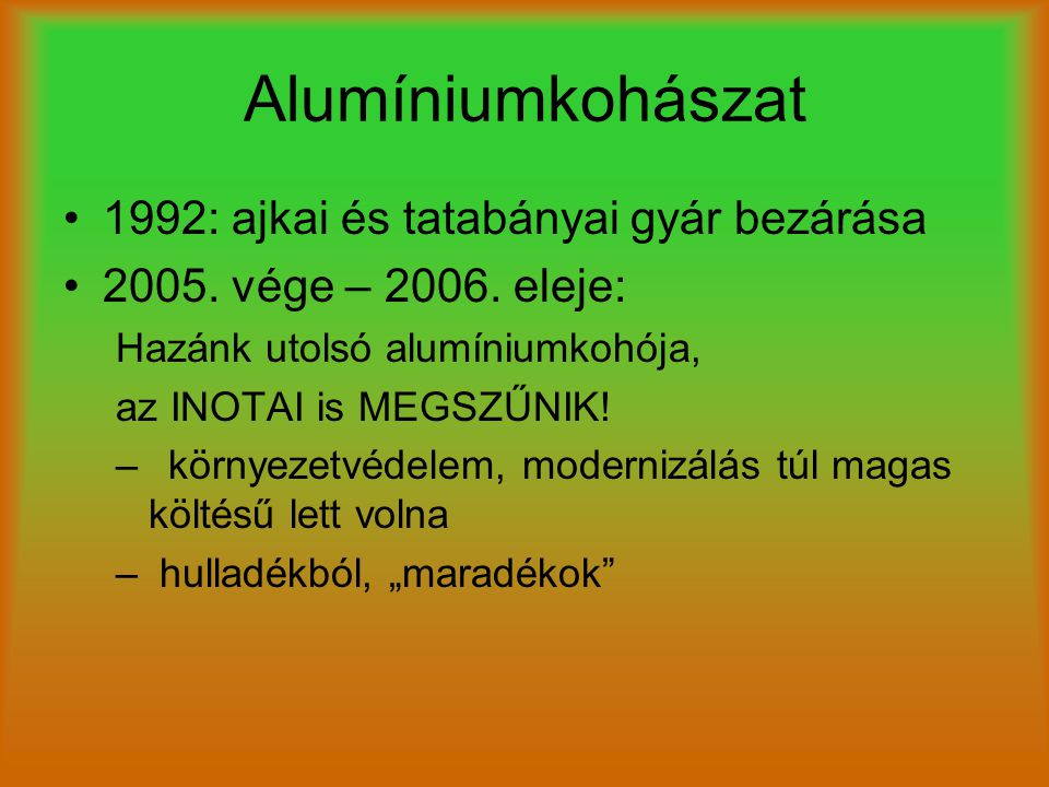 Alumíniumkohászat 1992: ajkai és tatabányai gyár bezárása