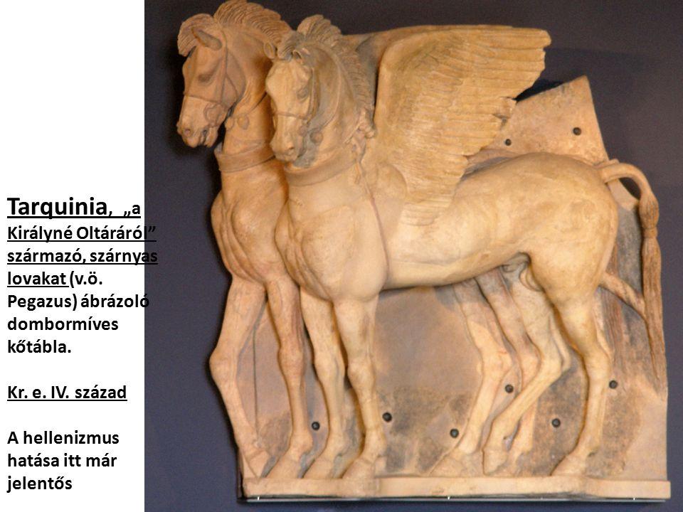 """Tarquinia, """"a Királyné Oltáráról származó, szárnyas lovakat (v. ö"""