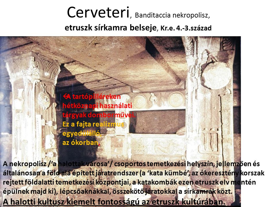 Cerveteri, Banditaccia nekropolisz, etruszk sírkamra belseje, Kr. e. 4
