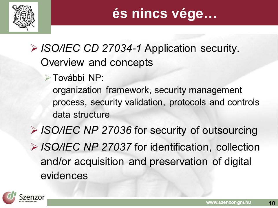 és nincs vége… ISO/IEC CD 27034-1 Application security. Overview and concepts.