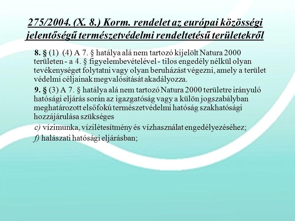275/2004. (X. 8.) Korm. rendelet az európai közösségi jelentőségű természetvédelmi rendeltetésű területekről