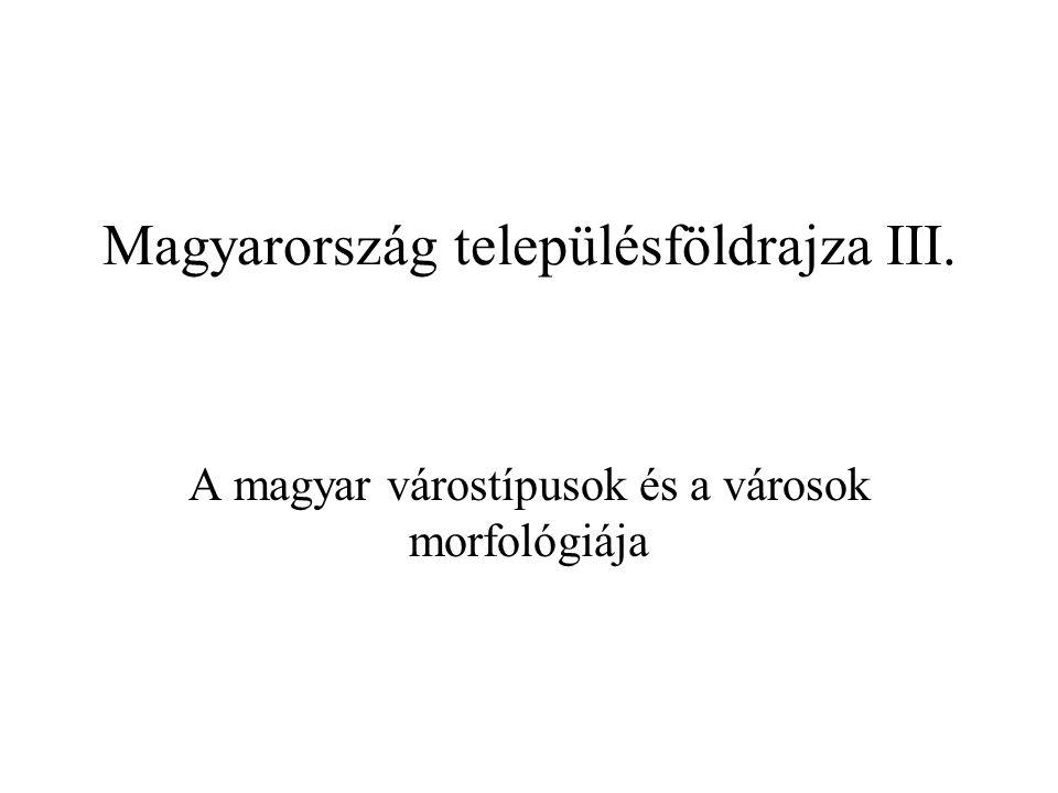 Magyarország településföldrajza III.