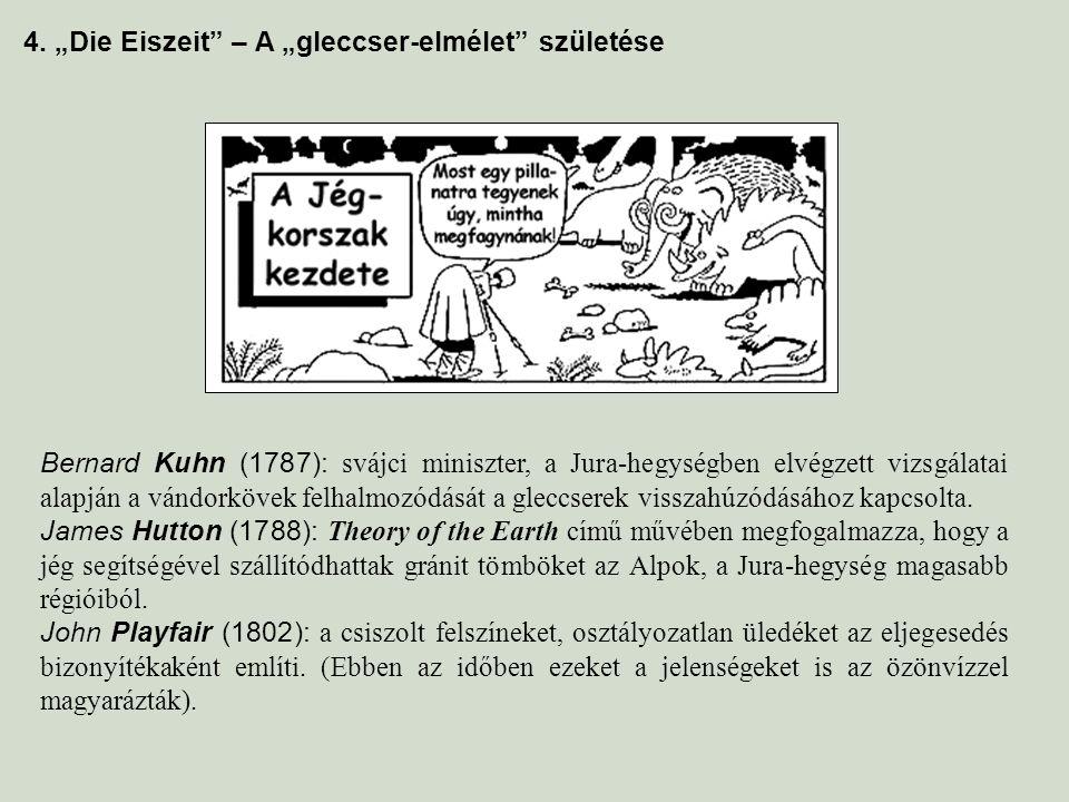 """4. """"Die Eiszeit – A """"gleccser-elmélet születése"""