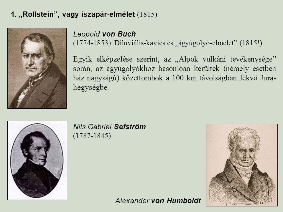 """1. """"Rollstein , vagy iszapár-elmélet (1815)"""
