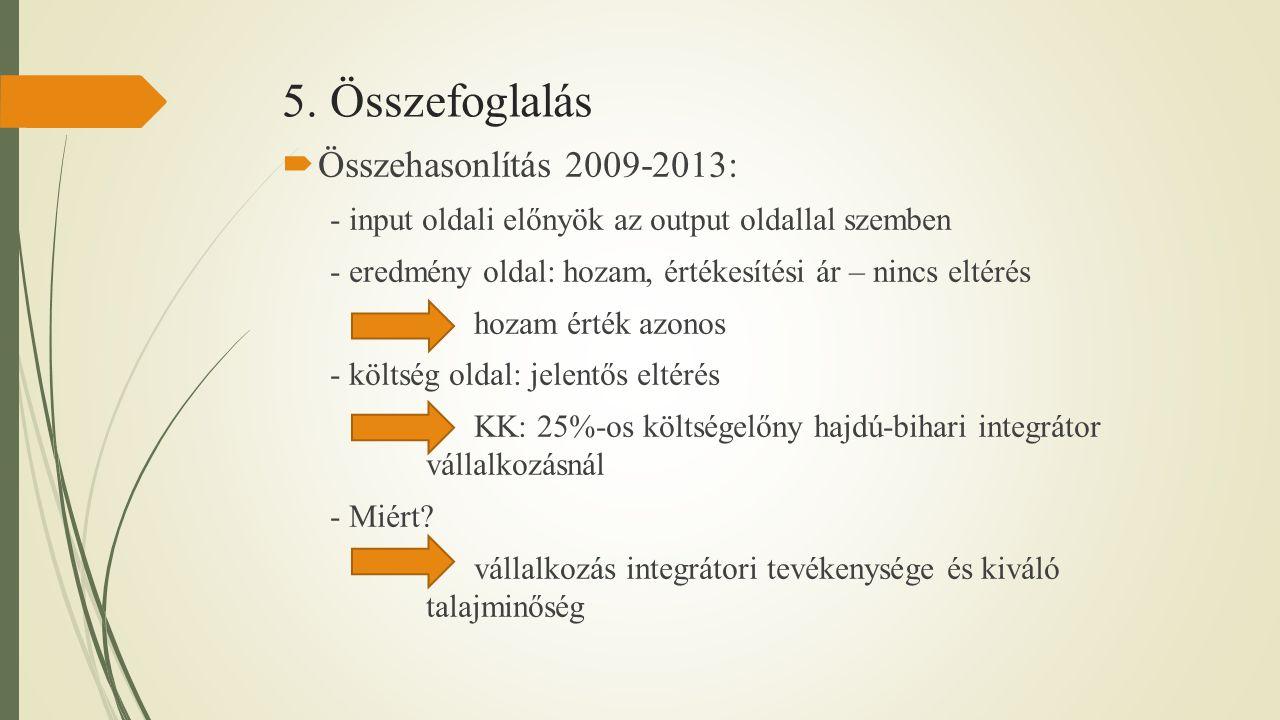5. Összefoglalás Összehasonlítás 2009-2013: