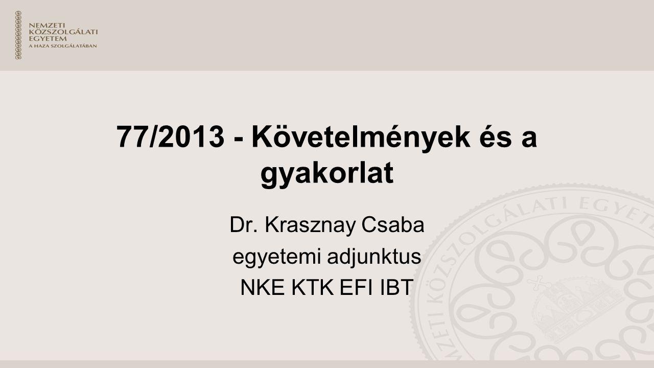 77/2013 - Követelmények és a gyakorlat