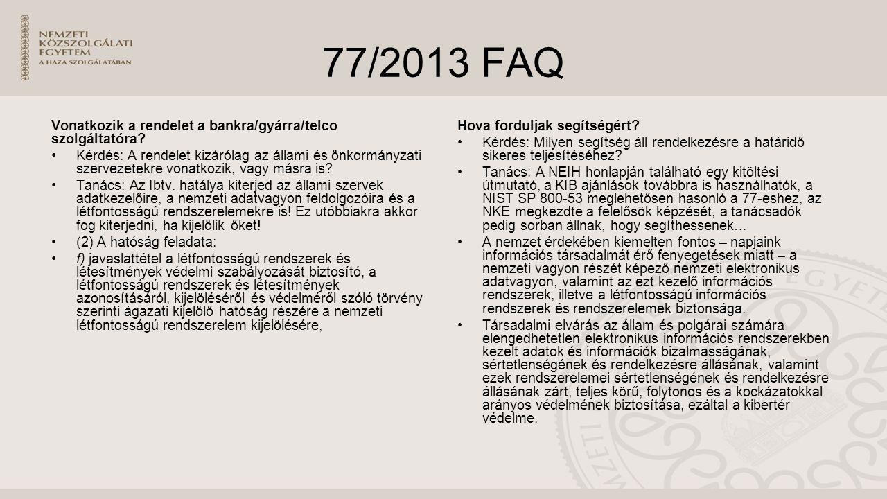 77/2013 FAQ Vonatkozik a rendelet a bankra/gyárra/telco szolgáltatóra