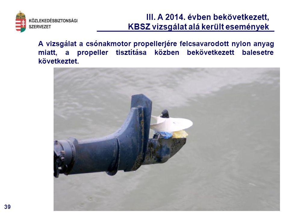 III. A 2014. évben bekövetkezett, KBSZ vizsgálat alá került események