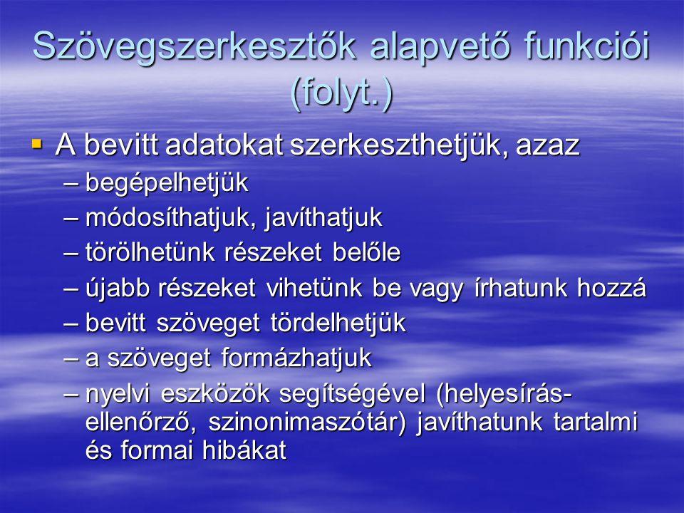 Szövegszerkesztők alapvető funkciói (folyt.)
