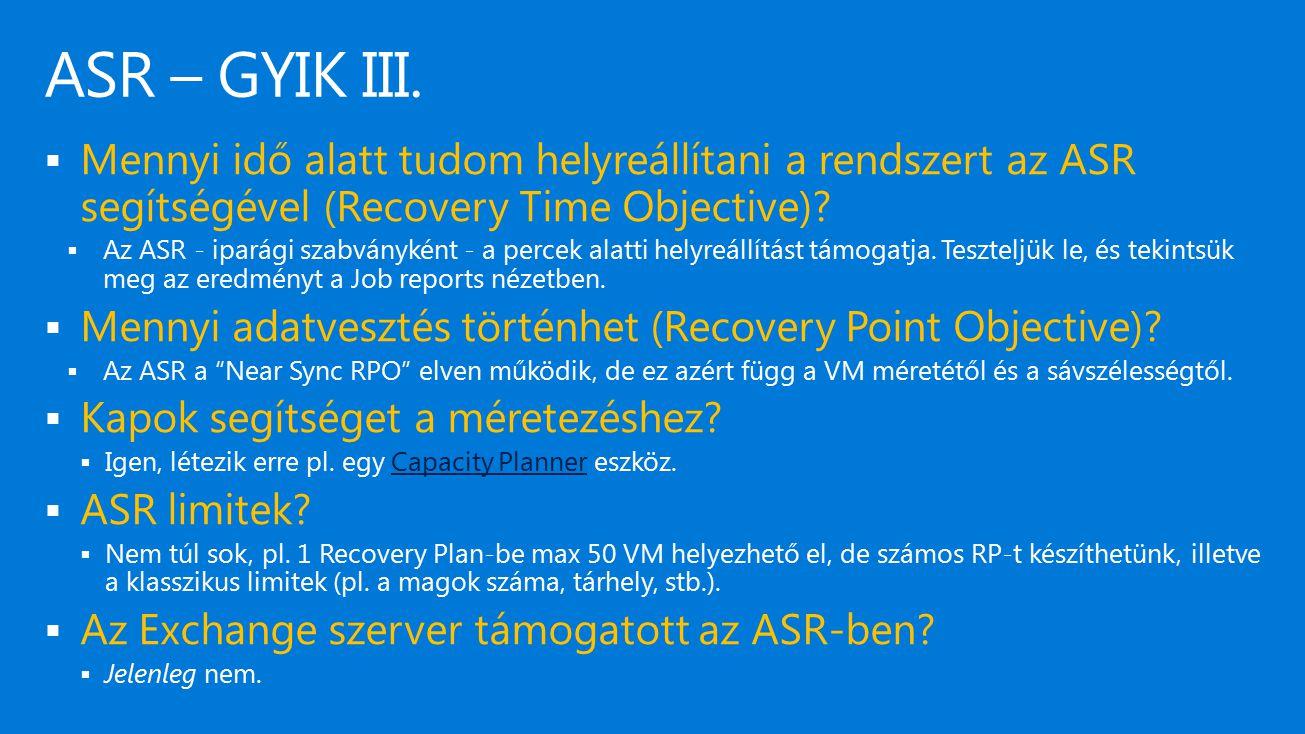 4/18/2017 ASR – GYIK III. Mennyi idő alatt tudom helyreállítani a rendszert az ASR segítségével (Recovery Time Objective)