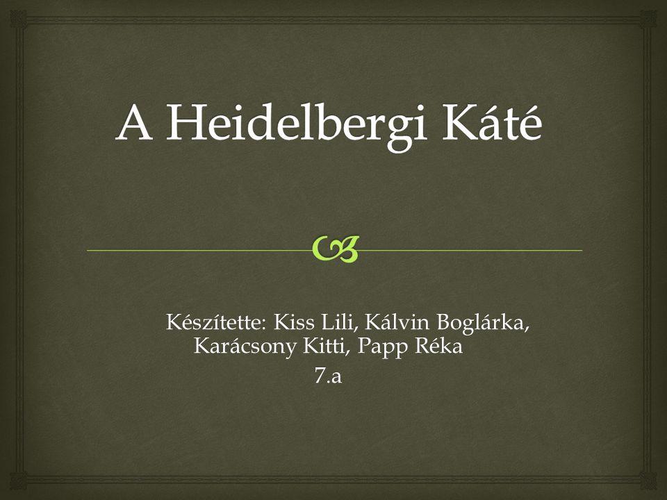 Készítette: Kiss Lili, Kálvin Boglárka, Karácsony Kitti, Papp Réka 7.a