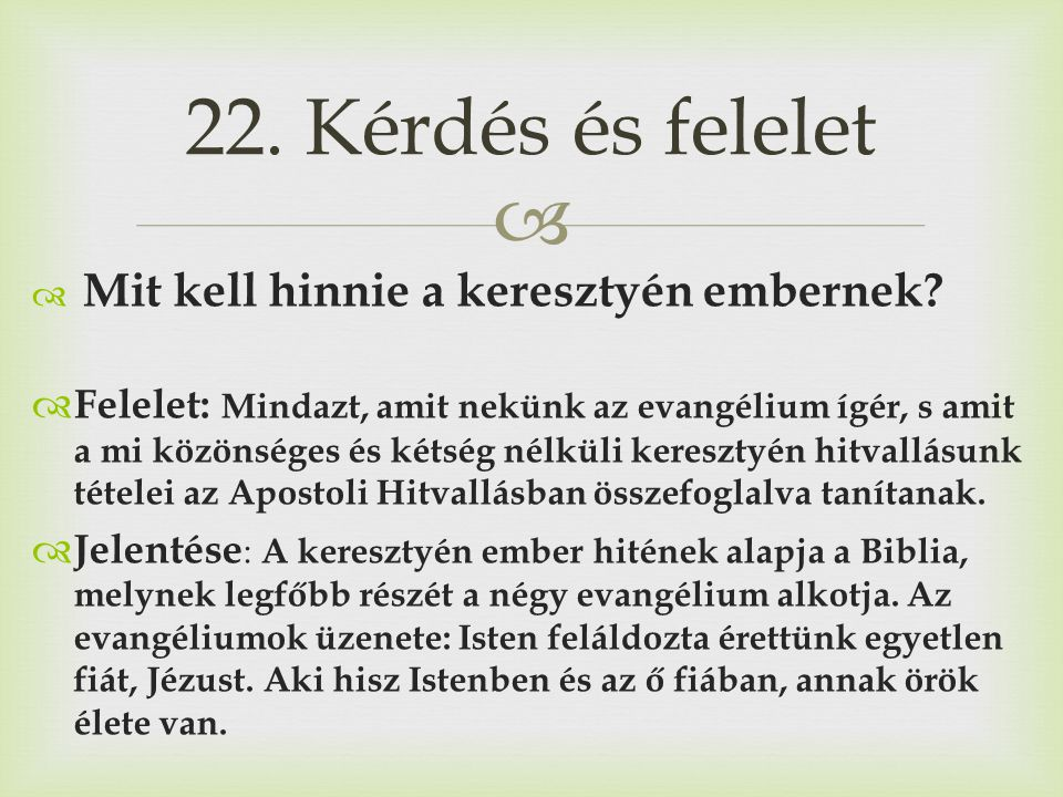 22. Kérdés és felelet Mit kell hinnie a keresztyén embernek