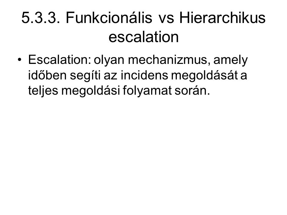 5.3.3. Funkcionális vs Hierarchikus escalation