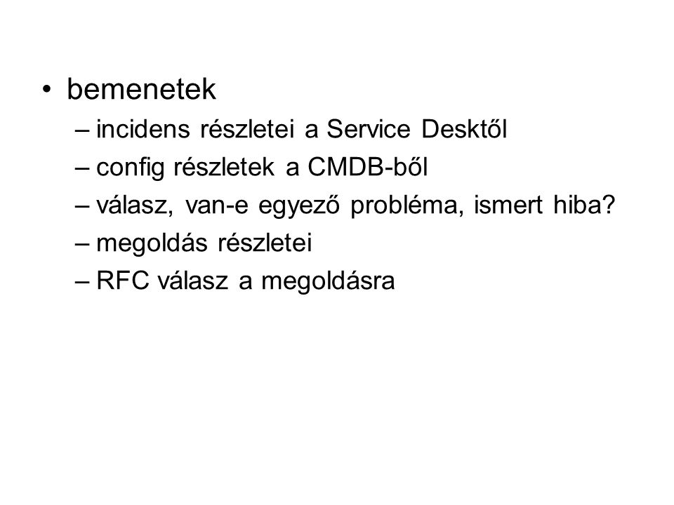 bemenetek incidens részletei a Service Desktől