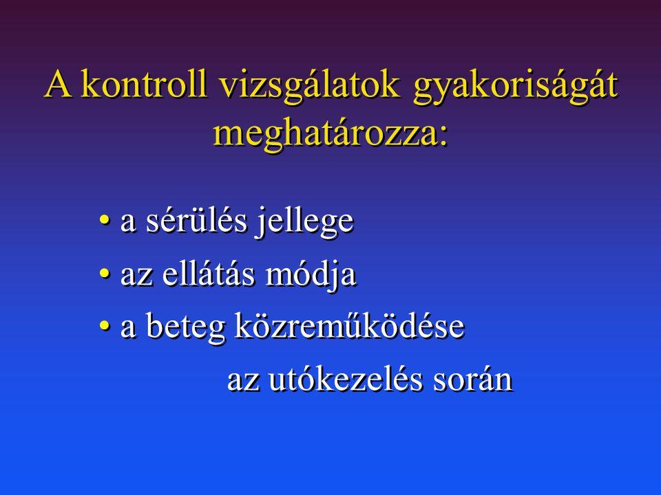 A kontroll vizsgálatok gyakoriságát meghatározza: