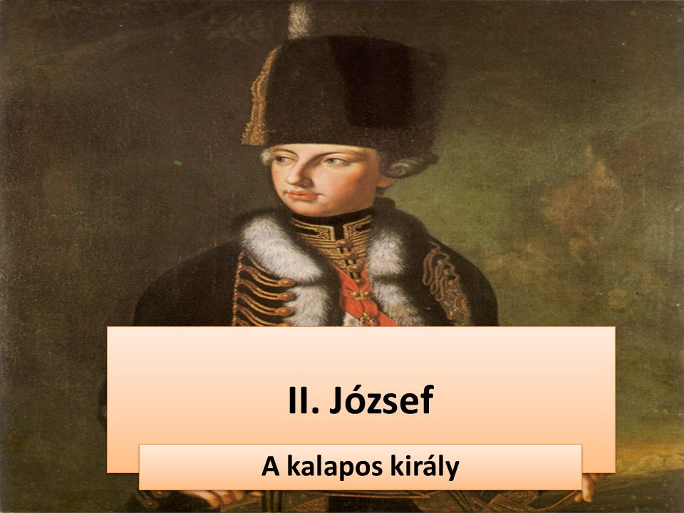 II. József A kalapos király
