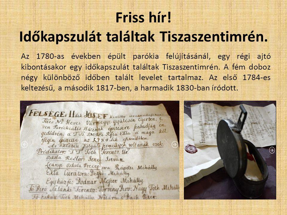 Friss hír! Időkapszulát találtak Tiszaszentimrén.
