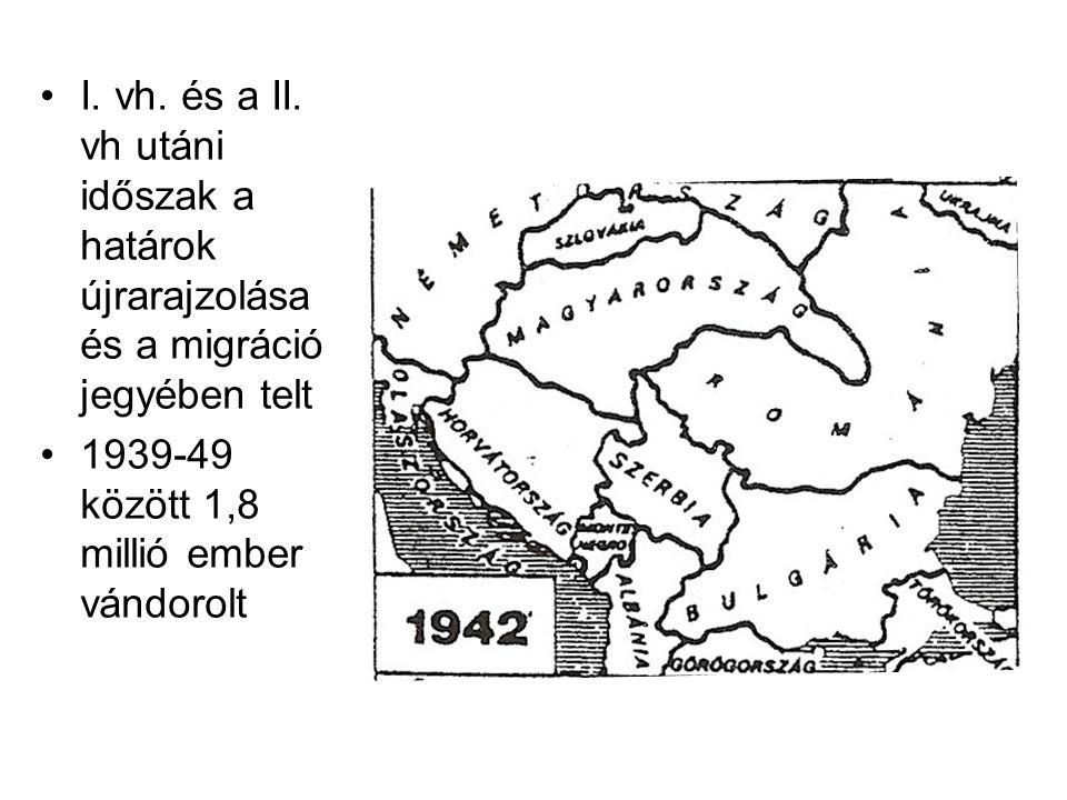 I. vh. és a II. vh utáni időszak a határok újrarajzolása és a migráció jegyében telt
