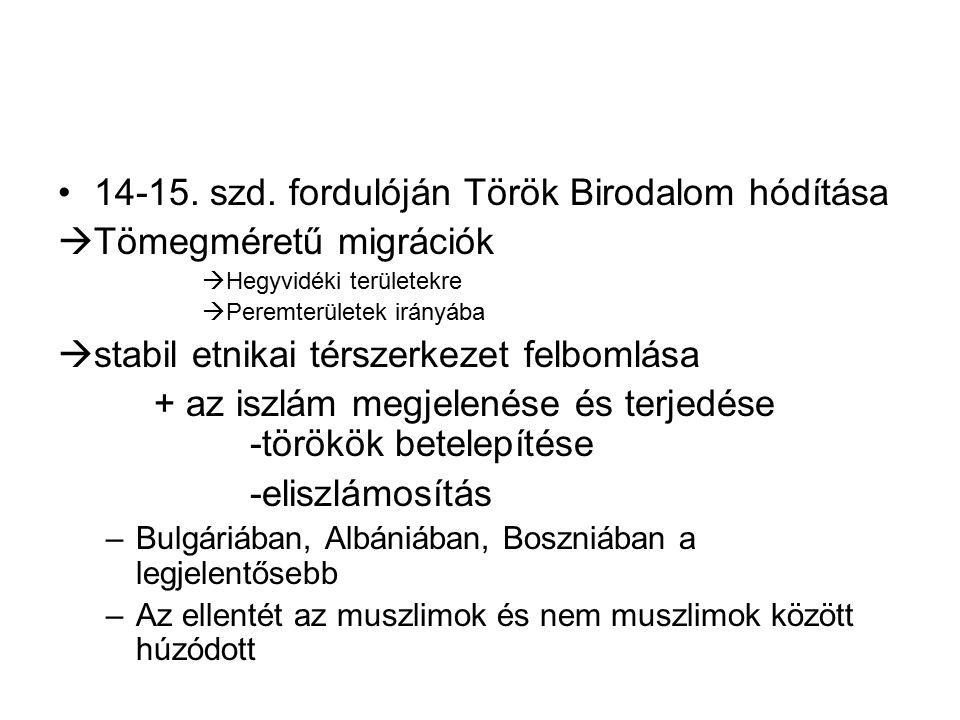 14-15. szd. fordulóján Török Birodalom hódítása Tömegméretű migrációk