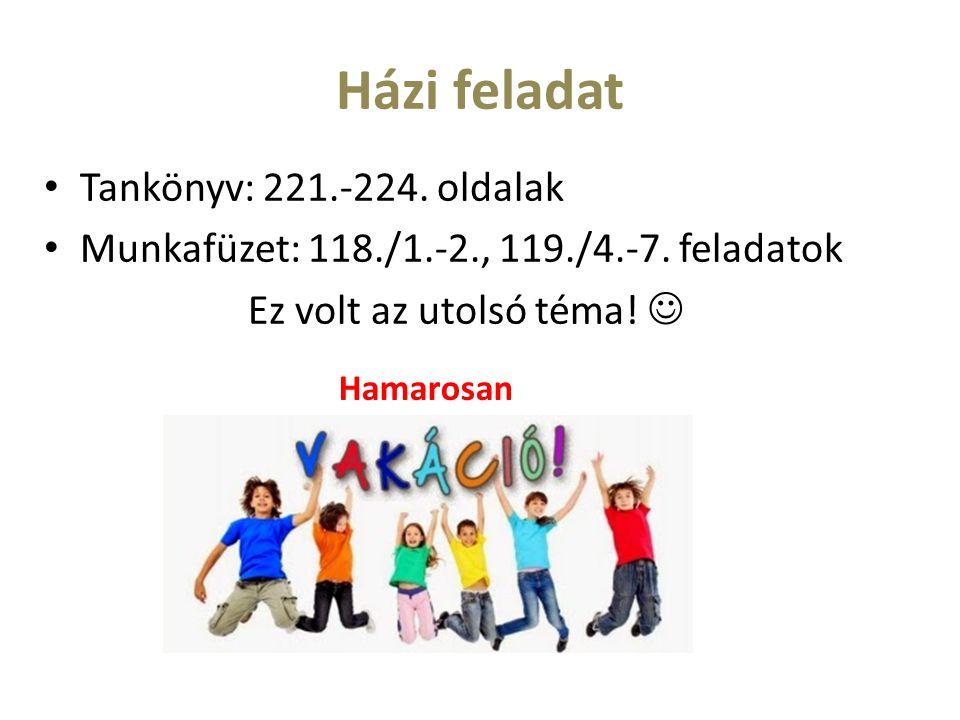 Házi feladat Tankönyv: 221.-224. oldalak