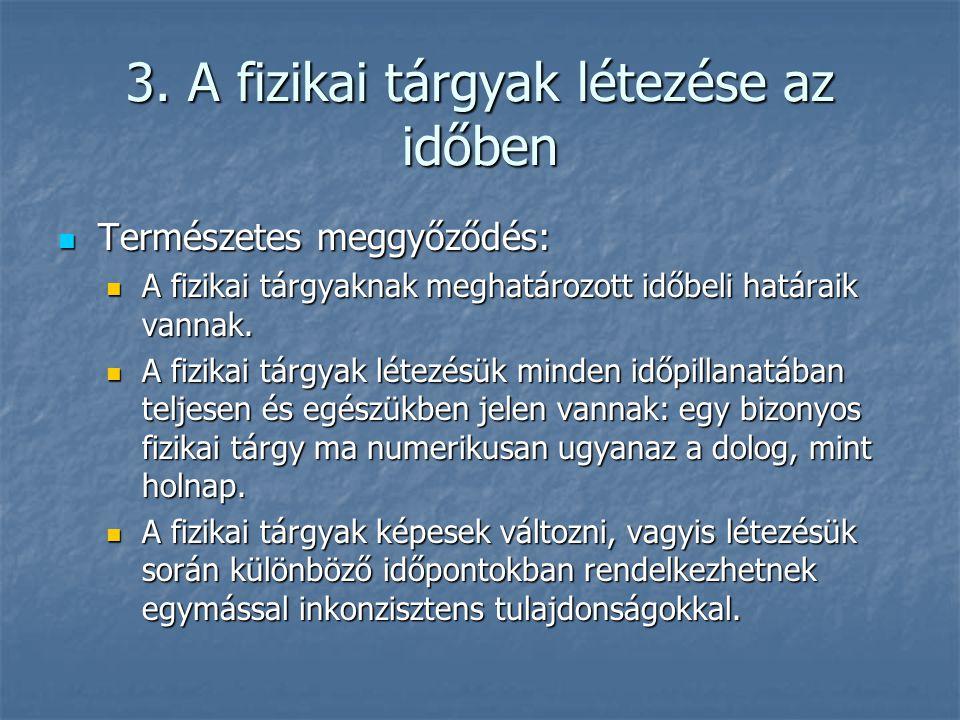 3. A fizikai tárgyak létezése az időben