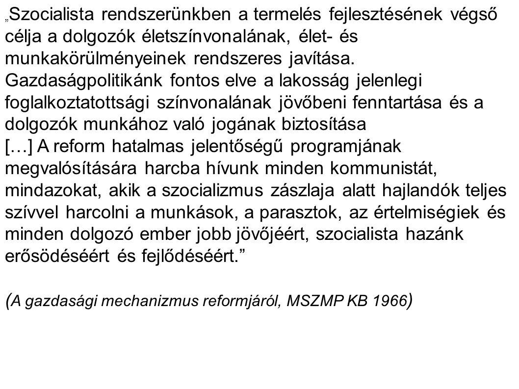 (A gazdasági mechanizmus reformjáról, MSZMP KB 1966)